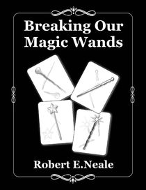 Breaking Our Magic Wands